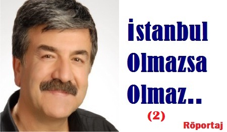 """Dr. Cengiz ALP, """"İstanbul Olmazsa Olmaz"""" (2)"""